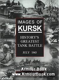 Images of Kursk. History's Greatest Tank Battle. July 1943