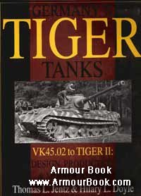 Germany's Tiger Tanks: VK45.02 to Tiger II: Design, Production & Modifications [Schiffer Publishing]