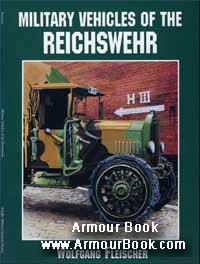 Military Vehicles of the Reichswehr [Schiffer Military/Aviation History]