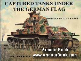 Captured Tanks under the German Flag: Russian Battle Tanks [Schiffer Military]
