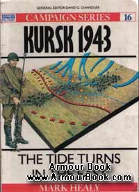 Kursk 1943. The Tide Turns East [Osprey Campaign 016]