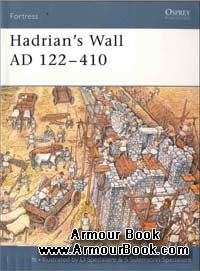 Hadrian s Wall AD 122-410 [Osprey Fortress 002]