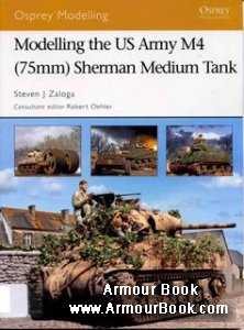Modelling the US Army M4 (75MM) Sherman Medium Tank [Osprey - Modelling Manuals 35]