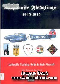 Luftwaffe Fledglings 1935-1945: Luftwaffe Training Units and Their Aircraft [Hikoki Publications]