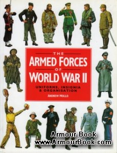 The Armed Forces of World War II: Uniforms, Insignia and Organization [Silverdale Books]