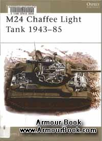 M24 Chaffee Light Tank 1943-85 [Osprey New Vanguard 77]