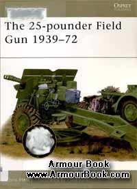 The 25-pounder Field Gun 1939-72 [Osprey New Vanguard 48]