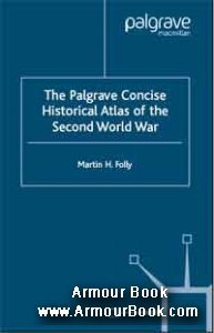 The palgrave concise. Historical atlas of the second world war [Palgrave Macmillan]