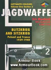 Jagdwaffe: Blitzkrieg and Sitzkrieg: Poland and France 1939-1940 [Luftwaffe Colours: Volume One Section 3]