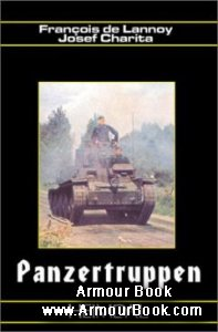 Panzertruppen: Les Troupes Blindees Allemandes German Armored Troops 1935-1945 [Heimdal]