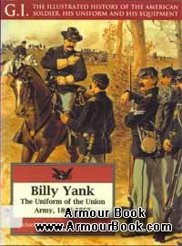 Billy Yank: The Uniform of the Union Army 1861-1865 [G.I.Series 04]