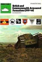 British And Commonwealth Armoured Formations 1919-46 [AFV/Weapons series]