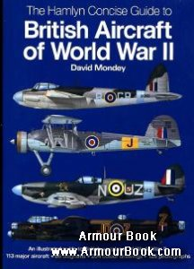 The Hamlyn Concise Guide to British Aircraft of World War II [Chancellor Press]