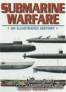 Submarine Warfare: An Illustrated History [Brown Books]