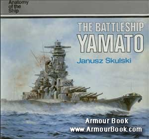 The Battleship Yamato [Anatomy of the Ship]