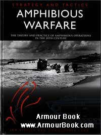 Amphibious Warfare: Strategy and Tactics [Spellmount]