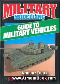 Military Modelling Guide to Military Vehicles [Argus Books]