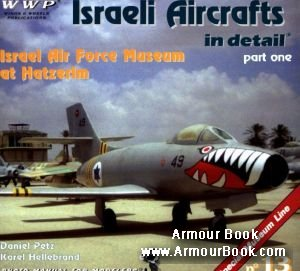 Israeli Aircrafts in detail (Part 1) [WWP Red Special Museum Line №13]