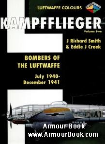 Kampfflieger Volume 2: Bombers of the Luftwaffe July 1940 - December 1941 [Luftwaffe Colours]