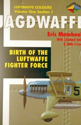 Jagdwaffe: Birth of the Luftwaffe Fighter Forсe [Luftwaffe Colours: Volume One Section 1]