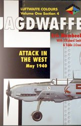 Jagdwaffe: Attack in the West May 1940 [Luftwaffe Colours: Volume One Section 4]