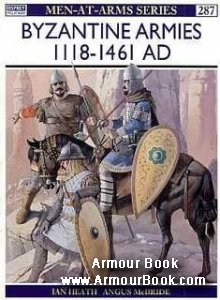 Byzantine Armies 1118-1461 AD [Osprey Men-at-Arms 287]