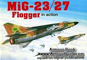 MiG23/27 Flogger in action [Squadron/Signal 1101]