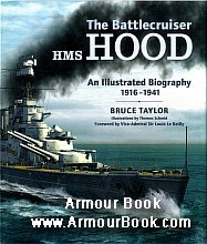 The Battlecruiser HMS Hood: An Illustrated Biography 1916-1941 [Chatham Publishing]
