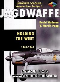 Jagdwaffe: Holding the West 1941-1943 [Luftwaffe Colours]