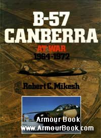 B-57 Canberra at War 1964-1972 [Ian Allan]