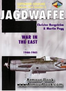 Jagdwaffe: War in the East 1944-1945 [Luftwaffe Colours: Volume Five Section 2]