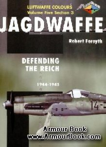 Jagdwaffe, Vol.5, Sect.3 - Defending The Reich 1944-1945 [Luftwaffe Colours]