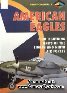 American Eagles.P-38 Lighting Units of the Eight & Ninth Air Forces [USAAF Colours №2]
