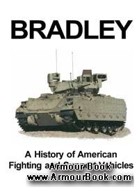 Bradley. A History of American Fighting and Support Vehicles [Presidio]
