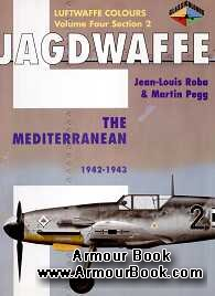 Jagdwaffe: The Mediterranean 1942-1943 [Luftwaffe Colours: Volume Four Section 2]