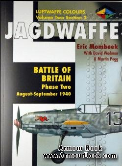Jagdwaffe: Battle of Britain Phase Two: August-September 1940 [Luftwaffe Colours: Volume Two Section 2]