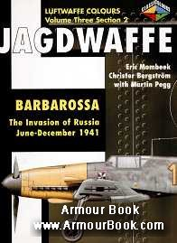 Jagdwaffe: Barbarossa The Invasion of Russia June-December 1941 [Luftwaffe Colours: Volume Three Section 2]