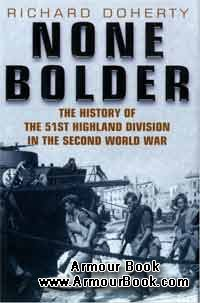 The History of the 51st Highland Division in the Second World War [Spellmount. None Bolder]