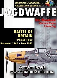 Jagdwaffe: Battle of Britain Phase Four: November 1940-June 1941 [Luftwaffe Colours: Volume Two Section 4]