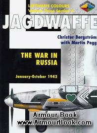 Jagdwaffe: The War in Russia: January-October 1942 [Luftwaffe Colours: Volume Three Section 4]