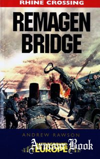 Remagen Bridge [Pen & Sword - Battleground Europe. Rhine Crossing]