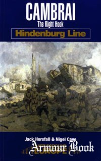 Cambrai. The Right Hook [Pen & Sword - Battleground Europe. Hindenburg Line]