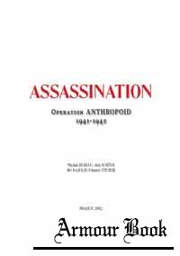Assassination. Operation Anthropoid 1941-1942