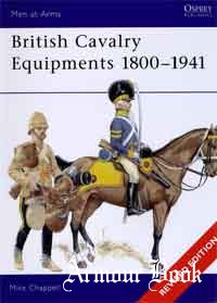 British Cavaly Equipments 1800-1941. Revised edition [Osprey Men-at-Arms 138]
