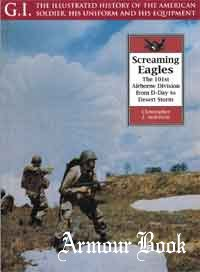 Screaming Eagles: The 101st Airborne Division from D-Day to Desert Storm [G.I.Series 22]