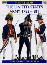 United States Army 1783-1811 [Osprey Men-at-Arms 352]