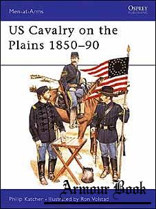 US Cavalry on the Plains 1850–90 [Osprey Men-at-Arms 168]