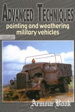 Advanced Techniques: Painting and Weathering Military Vehicles Volume 1 [Auriga]