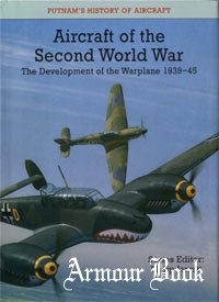 Aircraft of the Second World War: The Development of the Warplane 1939-1945 [Putnams]