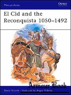 El Cid and the Reconquista 1050–1492 [Osprey Men-at-Arms 200]